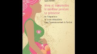 Vivre et transmettre le meilleur pendant sa grossesse