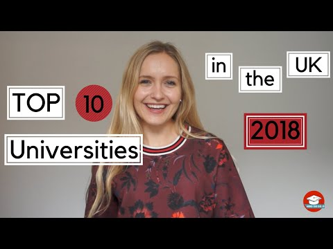 Top 10 Universities In The UK 2018  + University Rankings Explained