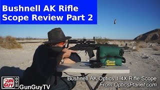 Bushnell 1-4x AK Riflescope and Mount Review- Part 2