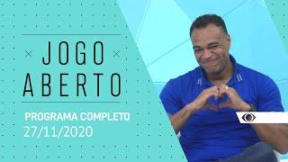 JOGO ABERTO - 27/11/2020 - PROGRAMA COMPLETO