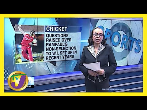 Questions Raised over Rampaul's Non-Selection for Windies Team | TVJ Sports News