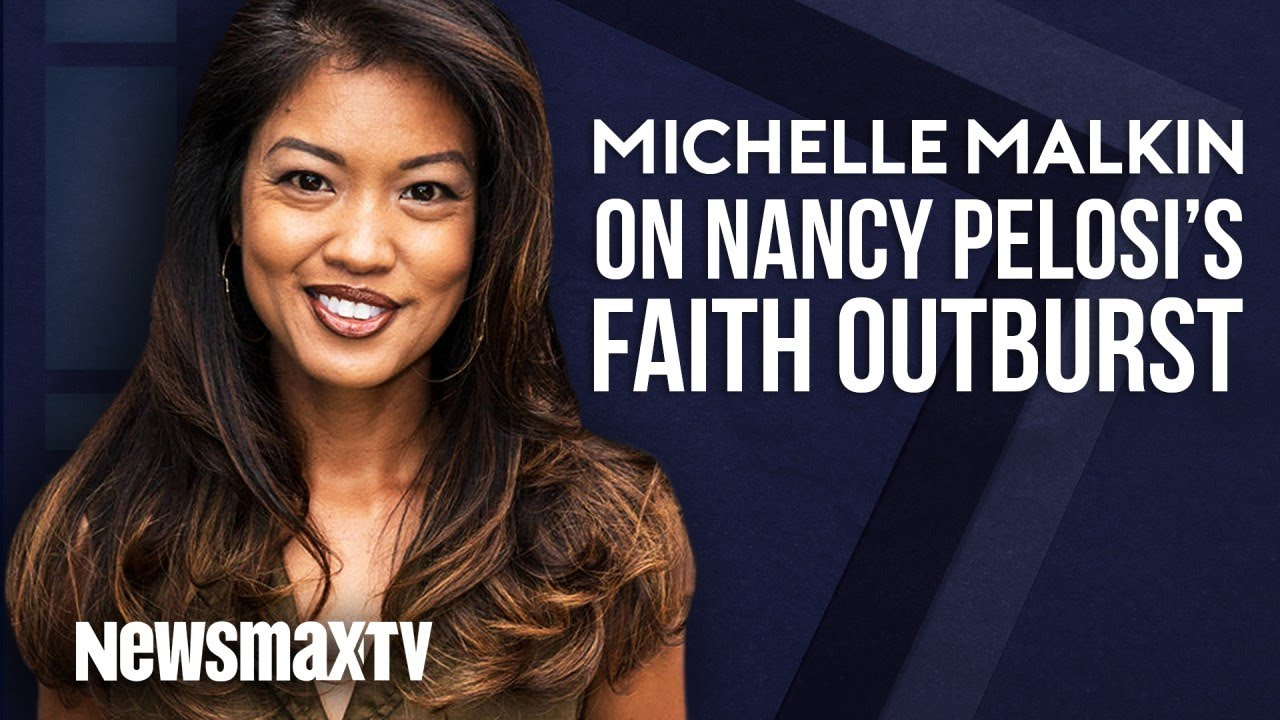 Michelle Malkin on Nancy Pelosi's Faith Outuburst - Newsmax