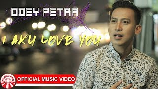Odey Petra - I Aku Love You [Official Music Video HD] Mp3