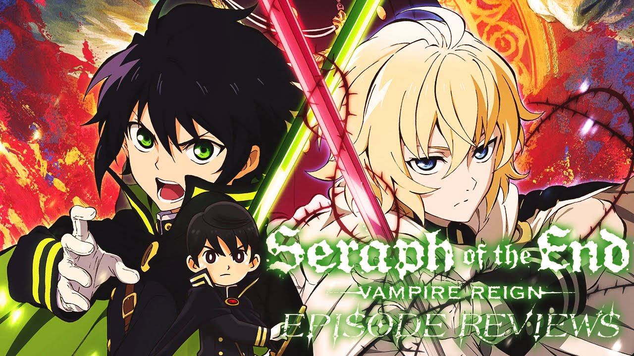 Seraph Of The End Vampire Reign Episode 2 Review 終わりのセラフ