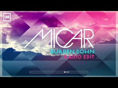 Micar - Burden Down (Radio Edit)