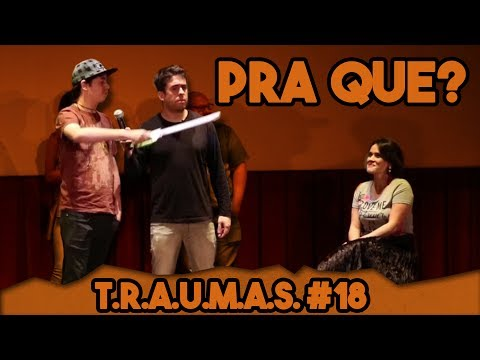 T.R.A.U.M.A.S. #18 - PRA QUE A ESPADA? (Volta Redonda, RJ)