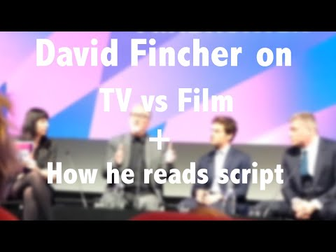 Fincher on How he reads scripts and TV vs Film