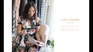 LISA ADAMS AT HOME - Closet Reveal with ELLE Decor