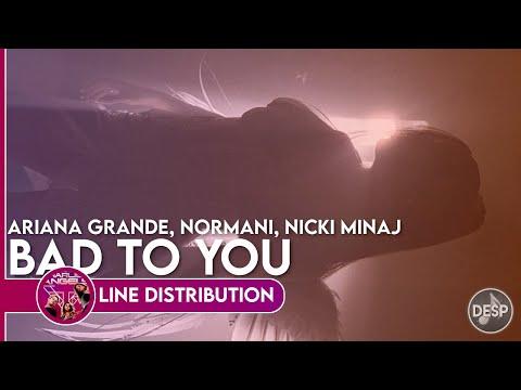 ariana-grande,-normani,-nicki-minaj---bad-to-you-~-line-distribution