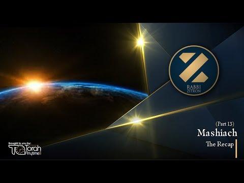 Mashiach Part 13: The Recap