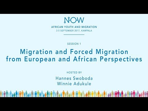 NOW4 Kampala 2017 Session 1 - Migration & Forced Migration from European and African Perspectives