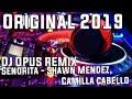 Senorita, Shawn Mendez, Camilla Cabello - Dj Opus Remix