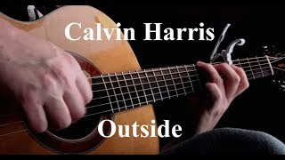 Calvin Harris - Outside ft. Ellie Goulding - Fingerstyle Guitar