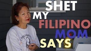 SHET My Filipino Mom Says