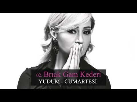 Bırak Gam Kederi - Yudum (Official Musiic)