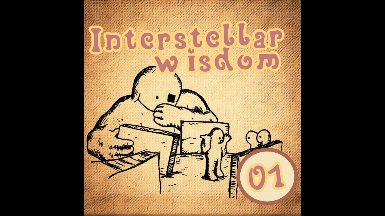 Interstellar Wisdom - Episode 01 - EN