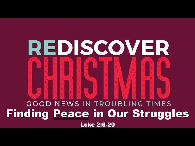 Finding Peace in Our Struggles  (12/6/2020)