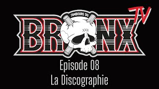 Bronx TV - Episode 8 (La Discographie)