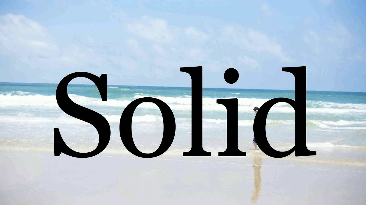 How To Pronounce Solid🌈🌈🌈🌈🌈🌈Pronunciation Of Solid - YouTube