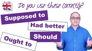 How to Use Should, Ought to, Supposed to and Had Better - English Modal Verbs Lesson