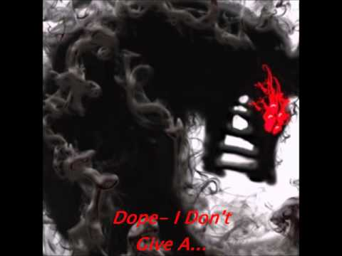 Dope- I Don't Give A