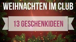 Weihnachten im Club - 13 Geschenkideen