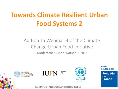 Towards Climate Resilient Urban Food Systems 2 - David Satterthwaite