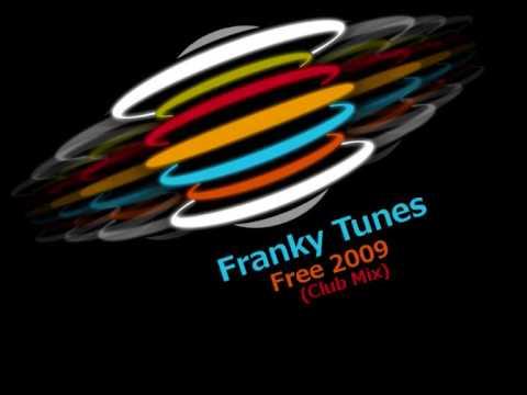 Franky Tunes - Free 2009 (Club Mix)
