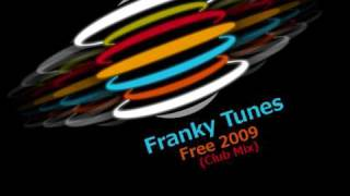 Franky Tunes - Free 2009 (Club Mix)
