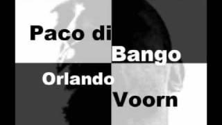 """Orlando Voorn Presents """"Paco Di Bango"""