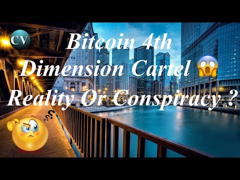 Bitcoin 4th Dimension Cartel Theory ! Conspiracy Or Reality ??