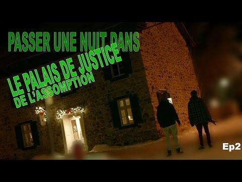 PASSER UNE NUIT DANS LE PALAIS DE JUSTICE DE L'ASSOMPTION