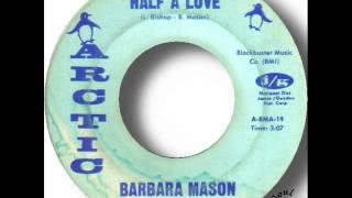 Barbara Mason   Half A Love