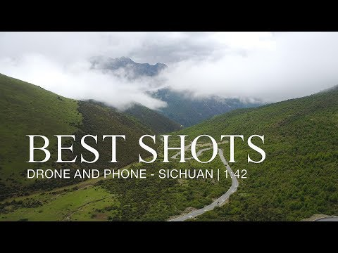 Best shots - Drone and Phone Sichuan