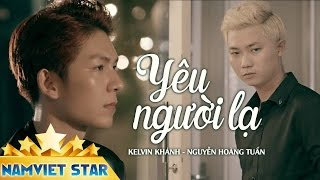 Yu Ngi L - Kelvin Khnh ft Nguyn Hong Tun MV 4K OFFICIAL