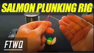 Salmon Plunking Rig: How to Plunk for Salmon. Salmon Rig for Bank Fishing