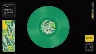 FOALS - Tron [Kieran Hebden Version] (Official Audio)