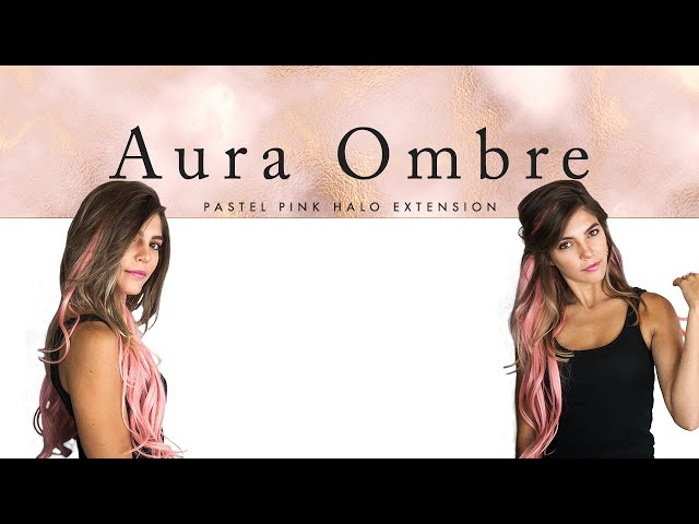 Aura Ombre Extension- Pastel Pink Hair Tutorial