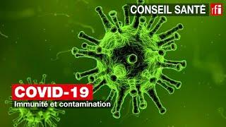 Covid-19 : immunité et contamination #conseilsanté