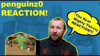 The Real Mighty Thirsty REACTION!  penguinz0 reaction!