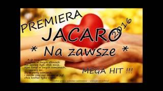 Jacaro - Na zawsze (Audio)