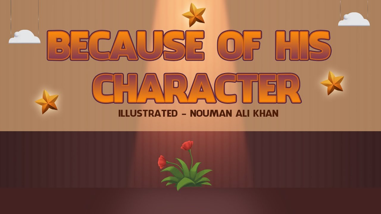 Because of His Character | Brother Nouman Ali Khan