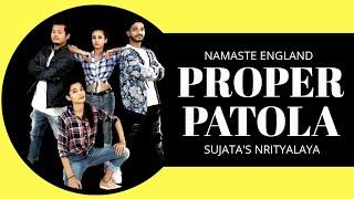 Proper Patola | Dance Cover | Badshah | Namaste England | Sujata's Nrityalaya Choreography