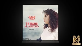 Tatiana - On s'aimait si fort - (Audio)-Soldjahwomen