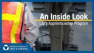 An inside look into L&I's Apprenticeship Program