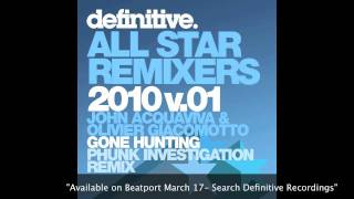 """Gone Hunting Phunk Investigation Remix"" -John Acquaviva & Olivier Giacomotto- Definitive Recordings"
