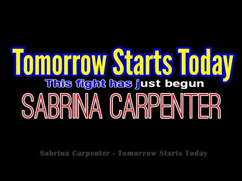 Sabrina Carpenter - Tomorrow Starts Today (Lyric Video/ Piano Karaoke/Female)