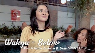 Selow By. Nadia Zerlinda Ft. Deka Smvll