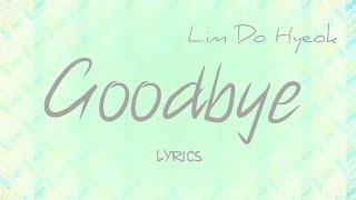 Download lagu Lim Do Hyeok Goodbye MP3