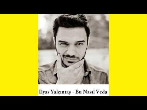 İlyas Yalçıntaş - Bu Nasıl Veda Lyrics